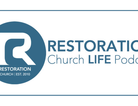 Church Life - Podcast Archives - Page 2 of 9 - Restoration