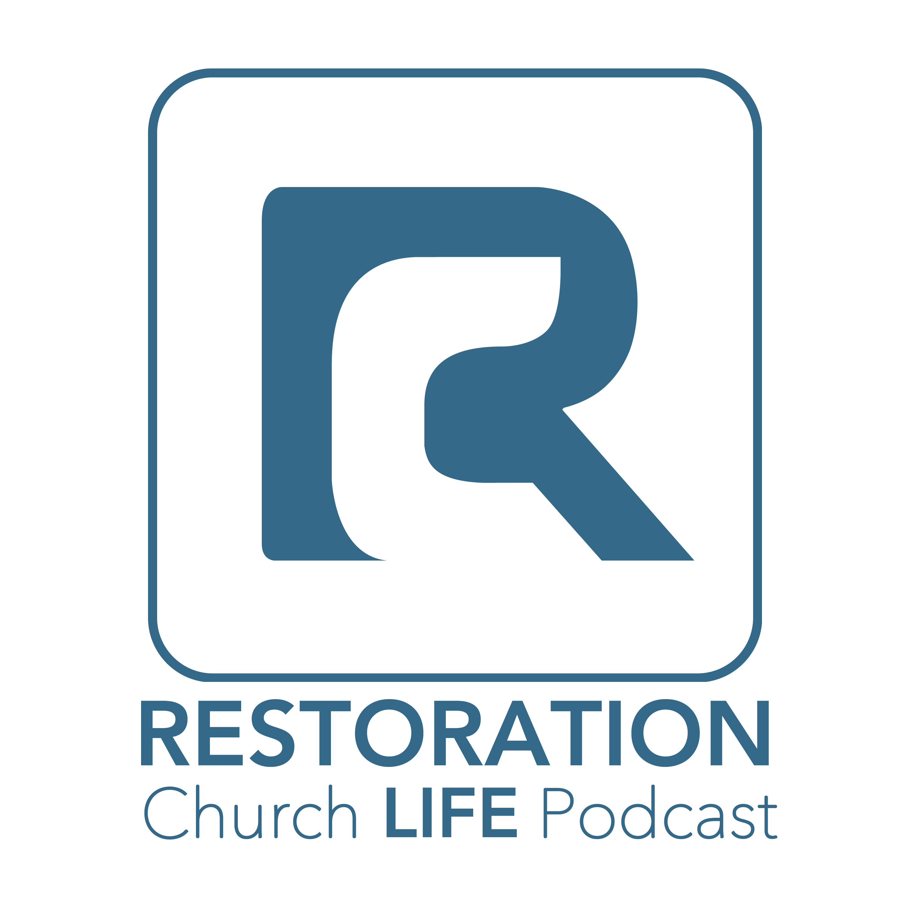 Restoration Church Life Podcast